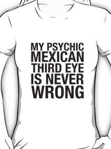 PSYCHIC  MEXICAN  THIRD EYE T-Shirt
