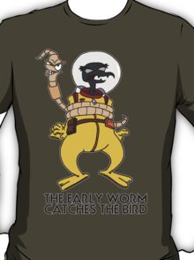 The Early Worm Catches The Bird T-Shirt