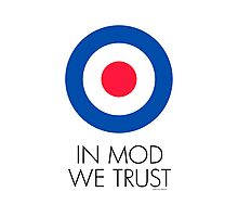 In MOD We Trust Photographic Print