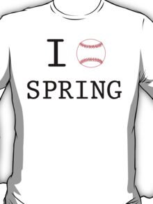I Love Spring Baseball T-Shirt