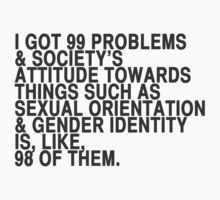 I got 99 problems by ShayleeActually
