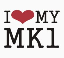 I Love My MK1 by Barbo