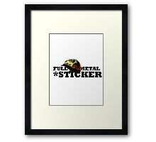 FULL METAL STICKER * Framed Print