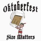 Oktoberfest Size Matters by HolidayT-Shirts