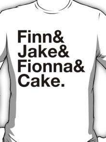 Finn & Jake & Fionna & Cake (black type) T-Shirt