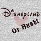 Disneyland or Bust! - Pink by Margybear