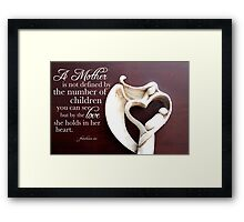 A Mother is Framed Print