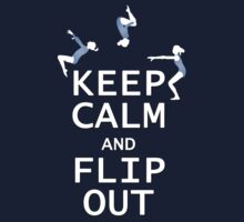 Keep Calm and Flip Out! by johnmarinville
