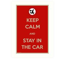 Stay In The Car Art Print