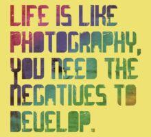 Life is Like Photography T-Shirt