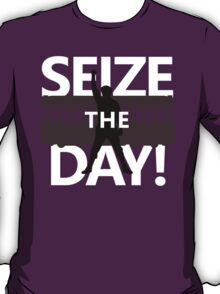 Seize The Day! T-Shirt