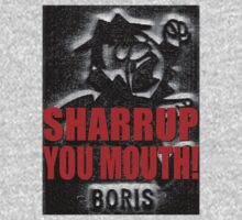 Boris Badenov Sharrup You Mouth shirt  by BrBa