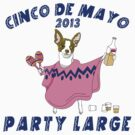 Cinco de Mayo 2013 Party Large by HolidayT-Shirts