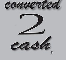 Converted 2 Cash tee by sheshekouture
