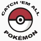 Catch 'em all - Pokémon by MemStack