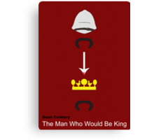 The Man Who Would Be King Canvas Print