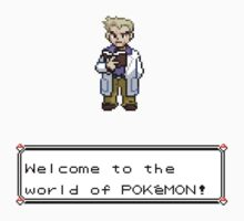 Welcome to the world of Pokemon! by ChronoStar