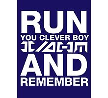 Run you clever boy, and remember Photographic Print