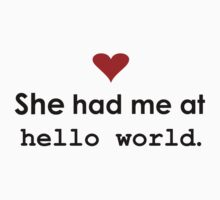 "Couple - She had me at ""Hello World"" (Light edition) by Sandy W"