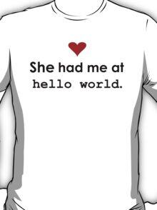 "Couple - She had me at ""Hello World"" (Light edition) T-Shirt"