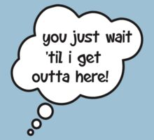 Pregnancy Message from Baby - You Just Wait Til I Get Outta Here! by Bubble-Tees.com by Bubble-Tees
