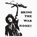 Bring the War Home! by Jordan Farrar