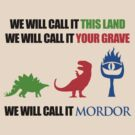 This Land, Your Grave, Mordor by jezkemp