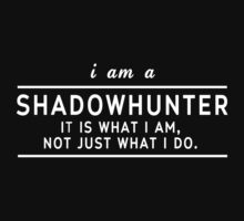 I am a shadowhunter by dictionaried