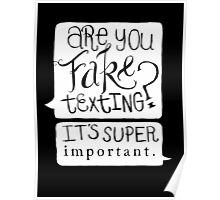 Are You Fake Texting? Poster