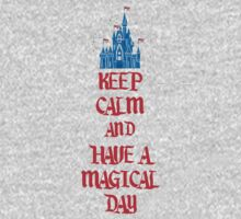 Keep calm and have a Magical Day by sweetsisters