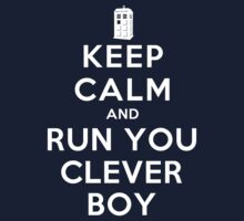 Keep Calm and Run You Clever Boy (Dark Shirts) by oawan