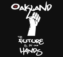 Oakland - The Future is in Our Hands by Samuel Sheats