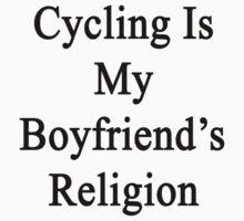 Cycling Is My Boyfriend's Religion  by supernova23