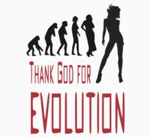 Thank God for evolution by Grobie