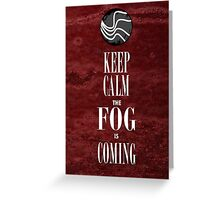 """Keep Calm the Fog is Coming"" Greeting Card"