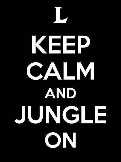Keep Calm and Jungle On by aizo