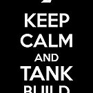 Keep Calm and Tank Build by aizo
