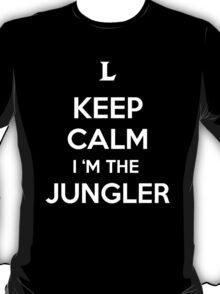 Keep Calm I'm the Jungler T-Shirt