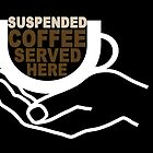 Suspended Coffee Served Here - International logo by The Walker Touch