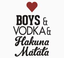 Love Boys and Vodka and Hakuna Matata by RexLambo