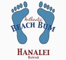 Authentic Beach Bum Hanalei Hawaii by pjwuebker