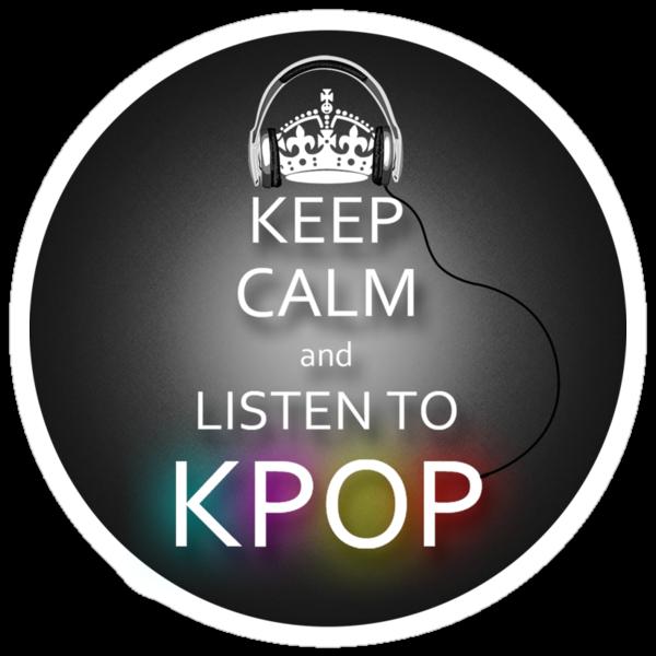 Aniroc192 › Portfolio › Keep Calm and Listen to Kpop