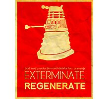 Exterminate Regenerate Photographic Print