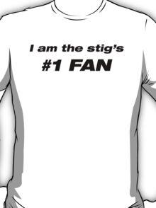 I am the stig's #1 Fan T-Shirt