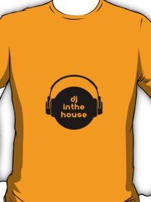 dj in the house T-Shirt