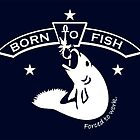 Born to Fish - Forced to Work by vivendulies