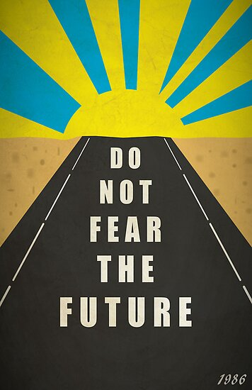 Quote: Do not fear the Future by thejoyker1986