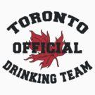Toronto Drinking Team by HolidayT-Shirts