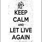 Keep Calm And Let Live Again (Of Mice & Men) by Matthew Ferri