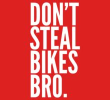 Don't Steal Bikes Bro Kids Clothes